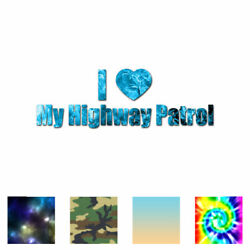 I Love Highway Patrol - Decal Sticker - Multiple Patterns And Sizes - Ebn3514