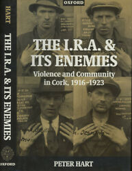 Peter Hart / I.r.a And Its Enemies Violence And Community In Cork 1916-1923