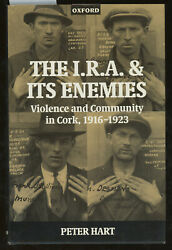 Peter Hart / I.r.a And Its Enemies Violence And Community In Cork 1916-1923 1st