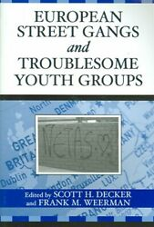 European Street Gangs And Troublesome Youth Groups Paperback by Decker Scot...