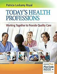 Health Professions Today : Working Together to Provide Quality Care