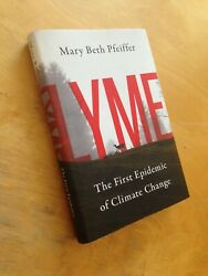 (signed) Lyme: The First Epidemic of Climate Change by Pfeiffer, Mary Beth HC/DJ