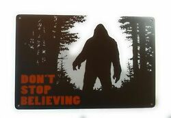 Bigfoot Don#x27;t stop believing. Beware of Sasquatch Funny Tin Sign
