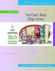 You Canand039t Keep Slope Down And Other Skill-building Math Activities Grad - Good