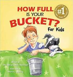 How Full Is Your Bucket? For Kids by Tom Rath and Mary Reckmeyer 2009 P GOOD $4.39