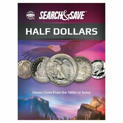 Whitman Search And Save Half Dollars Coins Album Classic 1800s To Date Storage New