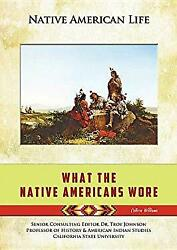 What The Native Americans Wore Hardcover Colleen Madonna Flood Wi