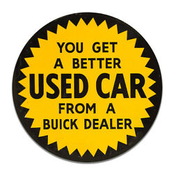 You Get A Better Used Car From A Buick Dealer Used Round Mdf Wood Sign