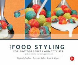 More Food Styling for Photographers and Stylists : A Guide to Creating Your Own