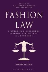 Fashion Law A Guide For Designers, Fashion Executives, And Attorneys, Paper...