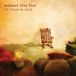 Backyard Tire Fire-the Places We Lived Uk Import Cd New