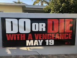 Do Or Die With A Vengeance Huge 10 Ft X 4 Ft Movie Theatre Banner Poster Rare