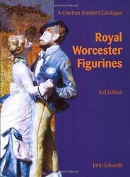 The Charlton Standard Catalogue Of Royal Worcester Figurines By John Edwards And