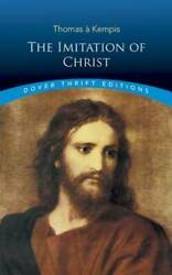 The Imitation Of Christ Dover Thrift Editions - Paperback - Good