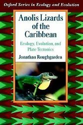 Anolis Lizards Of The Caribbean Ecology Evolution And Plate Tectonics