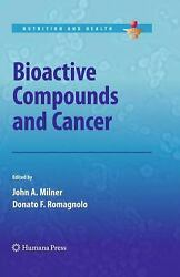 Bioactive Compounds And Cancer Hardcover John A. Milner