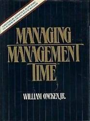 Managing Management Time - Hardcover By Oncken, William - Good