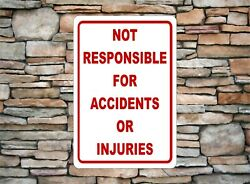 Not Responsible For Accidents Or Injuries Aluminium Metal Notice Sign 8 X 12