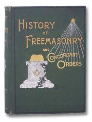 History Of The Ancient And Honorable Fraternity Of Free And Accepted Masons An..
