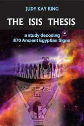 The Isis Thesis A Study Decoding 870 Ancient Egyptian Signs Brand New Free...
