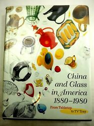 China And Glass In America 1880-1980 From Tabletop To Tv Tray 2000 Hc/dj