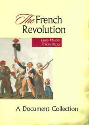The French Revolution A Document Collection - Paperback By Mason, Laura - Good