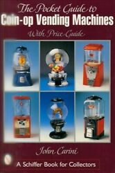Pocket Guide To Coin-op Vending Machines, Paperback By Carini, John, Like New...