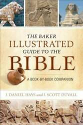 The Baker Illustrated Guide To The Bible A Book-by-book Companion - Very Good
