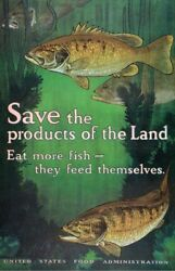 Original Wwi Litho Save The Products Of The Land Eat More Fish 1917