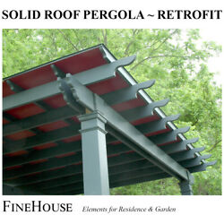 Solid Roof Kit For Your Pergola Keeps Out Sun Rain And Snow