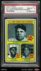 1973 Topps 1 Hank Aaron / Babe Ruth / Willie Mays - All-time Hr L Psa 8 - Nm/mt