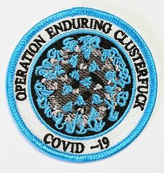 OPERATION Enduring Clusterfuck Corona BLUE Embroidered PATCH BADGE $4.85