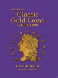 Us Classic Gold Coins Of 1834-1839 Reference Guide Standard Ed. With Autograph