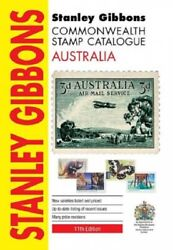 Stanley Gibbons Commonwealth Stamp Catalogue Australia 11th Ed. Collectors Guide