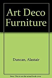 Art Deco Furniture The French Designers Hardcover Alastair Duncan