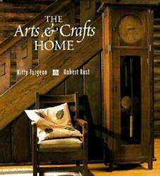 The Arts And Crafts Home - Paperback By Turgeon Kitty - Good
