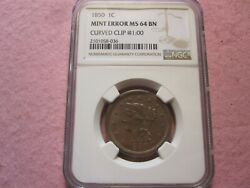 1850 Braided Hair Large Cent Ngc Graded Ms64 Curved Clip Mint Error Rare 1c