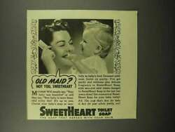 1940 Sweetheart Soap Ad - Old Maid Not You