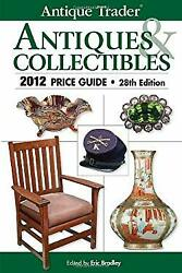 Antique Trader Antiques And Collectibles 2012 Price Guide Eric Bradley