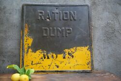 """Rare Authentic Heavy Steel War Ration Dump Sign Wwii Military Militaria 24""""x24"""