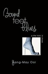 Bound Feet Blues A Life Told In Shoes Hardcover Yang-may Ooi