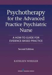 Psychotherapy For The Advanced Practice Psychiatric Nurse Second Ed - Very Good