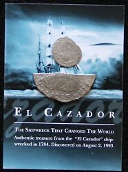 1784 El Cazador Spanish Galleon Shipwreck Silver 1783 Bust Issue 1/2 And 8 Reales