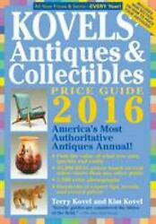 Kovels' Antiques And Collectibles Price Guide 2016 America's Mo