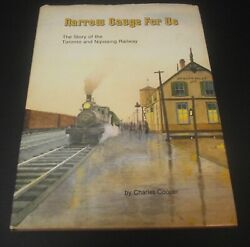 Narrow Gauge For Us Book Story Of Toronto Nipissing Railway Signed By The Author