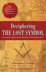 Deciphering The Lost Symbol Freemasons, Myths And The Mysteries Of Washingt...