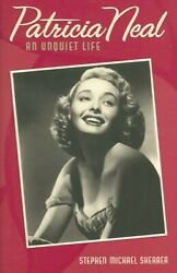 Patricia Neal An Unquiet Life, Hardcover By Shearer, Stephen Michael, Like ...