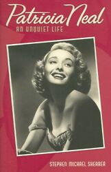 Patricia Neal An Unquiet Life, Hardcover By Shearer, Stephen Michael, Brand...
