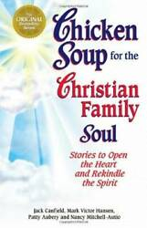 Chicken Soup for the Christian Family Soul: Stories to Open the Hear VERY GOOD