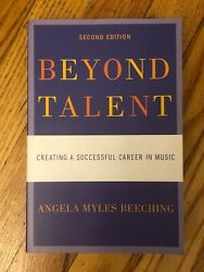 Beyond Talent : Creating a Successful Career in Music by Angela Myles...